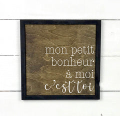 Mon petit bonheur à moi c'est toi, hand made wood sign, handmade, wood sign in French, made in Quebec, Canada, sign frame picture board, made in Quebec, Canada, local purchase, Estrie, Montreal, Old Shack