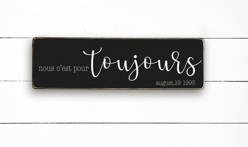 We are forever, hand made wood sign, handmade, wood sign in French, made in Quebec, Canada, sign frame picture board, made in Quebec, Canada, local purchase, Estrie, Montreal, Old Shack