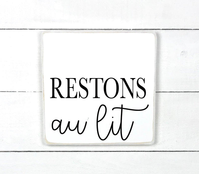 Let's stay in bed, hand made wood sign, handmade, wood sign in French, made in Quebec, Canada, sign frame picture board, made in Quebec, Canada, local purchase, Estrie, Montreal, Old Shack