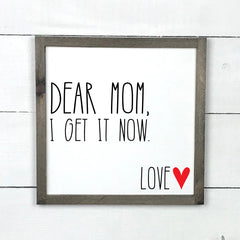 Dear mom, I get it now, hand made wood sign, wooden sign in French, made in Quebec, Canada, sign frame picture board, made in Quebec, Canada, local purchase, Estrie, Montreal, Old Shack