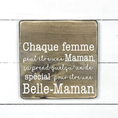 Each woman can be a mother / stepmother, hand made wood sign, handmade, wood sign in French, made in Quebec, Canada, sign frame picture board, made in Quebec, Canada, local purchase, Estrie, Montreal, Old Shack
