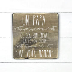 A dad is someone who can guide his child, hand made wood sign, handmade, wooden sign in French, made in Quebec, Canada, sign frame picture board, made in Quebec, Canada, local purchase, Estrie, Montreal, Old Shack
