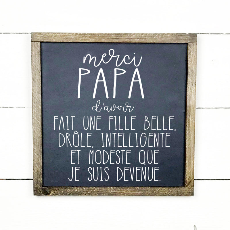 Dear dad, I get it now, hand made wood sign, wooden sign in French, made in Quebec, Canada, sign frame picture board, made in Quebec, Canada, local purchase, Estrie, Montreal, Old Shack