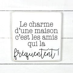 The charm of a house, handmade, wooden sign in French, made in Quebec, Canada, sign, frame picture, made in Quebec, Canada, local purchase, Estrie, Montreal, Old Shack