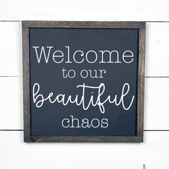 Welcome to our beautiful chaos, hand made wood sign, handmade, wood sign in French, made in Quebec, Canada, sign frame picture board, made in Quebec, Canada, local purchase, Estrie, Montreal, Old Shack