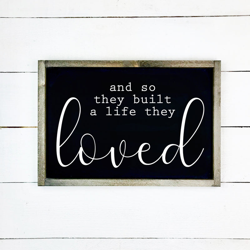 And so they build a life they loved, hand made wood sign, handmade, wooden sign in French, made in Quebec, Canada, sign frame picture board, made in Quebec, Canada, local purchase, Estrie, Montreal, Old Shack