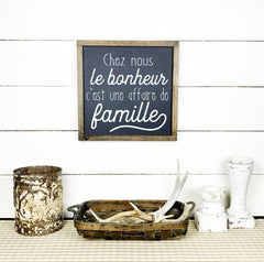 With us, happiness is a family affair. hand made wood sign, handmade, wood sign in French, made in Quebec, Canada, sign frame board sign, made in Quebec, Canada, local purchase, Estrie, Montreal, Old Shack