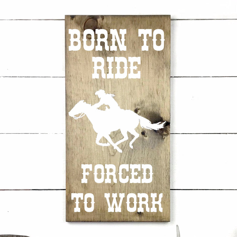 Enseigne bois | Born to ride, forced to work