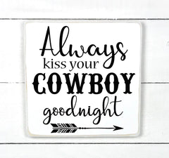 Always kiss your cowboy goodnight, handmade, wooden sign in French, made in Quebec, Canada, sign frame picture board, made in Quebec, Canada, local purchase, Estrie, Montreal, Old Shack