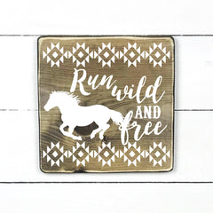 Wood sign | Run wild and free.