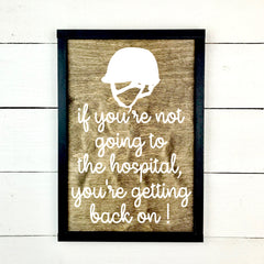 If you're not going to the hospital, handmade, wooden sign in French, made in Quebec, Canada, sign frame picture board, made in Quebec, Canada, local purchase, Estrie, Montreal, Old Shack