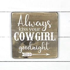 Always kiss your cowgirl goodnight, handmade, wooden sign in French, made in Quebec, Canada, sign frame picture board, made in Quebec, Canada, local purchase, Estrie, Montreal, Old Shack