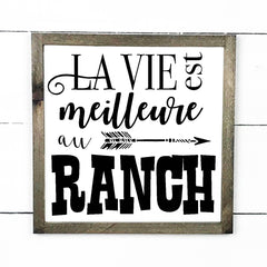 Life is better at the ranch., Handmade, wood sign in French, made in Quebec, Canada, sign frame picture board, made in Quebec, Canada, local purchase, Estrie, Montreal, Old Shack