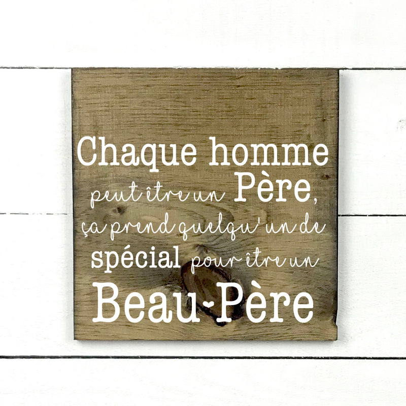 Each man can be a father / stepfather, hand made wood sign, handmade, wood sign in French, made in Quebec, Canada, sign frame picture board, made in Quebec, Canada, local purchase, Estrie, Montreal, Old Shack