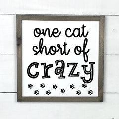 one cat short of crazy, hand made wood sign, handmade, wood sign in French, made in Quebec, Canada, sign frame picture board, made in Quebec, Canada, local purchase, Estrie, Montreal, Old Shack