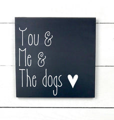 You & me & the dogs, hand made wood sign, handmade, wooden sign in French, made in Quebec, Canada, sign frame picture board, made in Quebec, Canada, local purchase, Estrie, Montreal, Old Shack