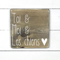 Wooden sign | You, me and the dogs - teaches wood, sign, poster, wood signs, Old Shack Signs