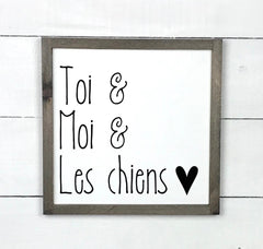 you, me and the dogs, hand made wood sign, handmade, wood sign in French, made in Quebec, Canada, sign frame picture board, made in Quebec, Canada, local purchase, Estrie, Montreal, Old Shack
