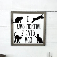 I was normal 2 cats ago, hand made wood sign, handmade, wood sign in French, made in Quebec, Canada, sign frame picture board, made in Quebec, Canada, local purchase, Estrie, Montreal, Old Shack