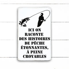 fishing history. hand made wood sign, handmade, wood sign in French, made in Quebec, Canada, sign frame board sign, made in Quebec, Canada, local purchase, Estrie, Montreal, Old Shack
