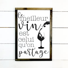 The best wine is the one we share. hand made wood sign, handmade, wood sign in French, made in Quebec, Canada, sign frame board sign, made in Quebec, Canada, local purchase, Estrie, Montreal, Old Shack