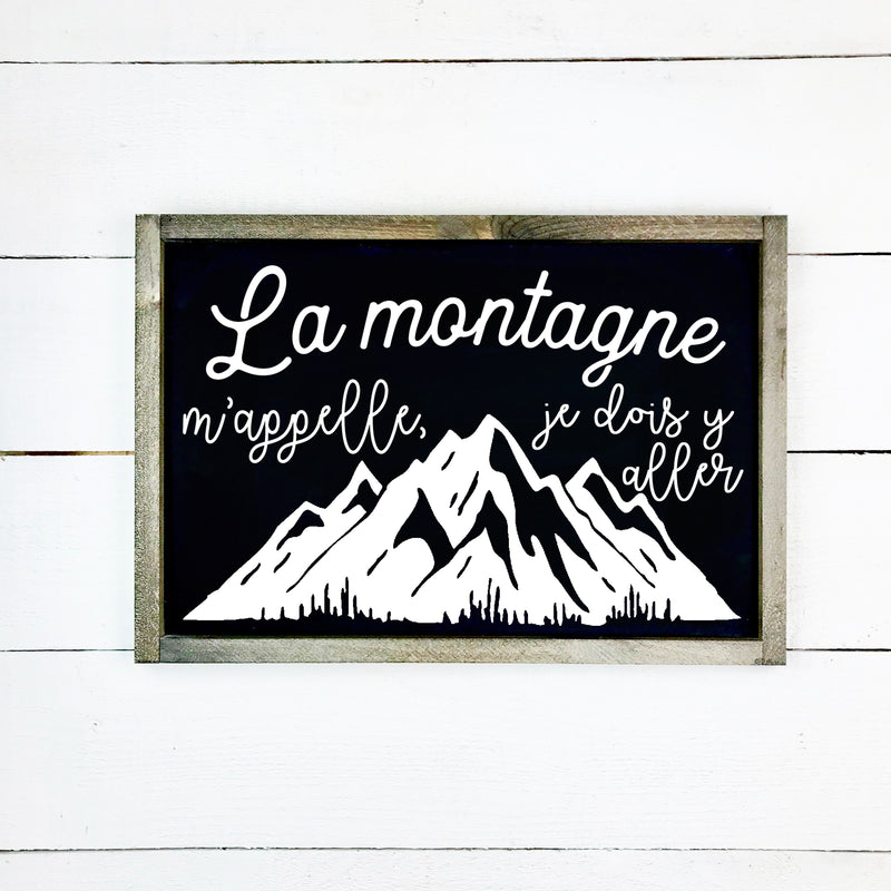 8-002-The mountain calls me, I have to go there., Hand made wood sign, handmade, wood sign in French, made in Quebec, Canada, sign frame picture board, made in Quebec, Canada, local purchase, Estrie , Montreal, Old Shack