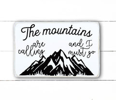 The mountains are calling and I must go, hand made wood sign, handmade, wooden sign in French, made in Quebec, Canada, sign frame picture board, made in Quebec, Canada, local purchase, Estrie, Montreal, Old Shack