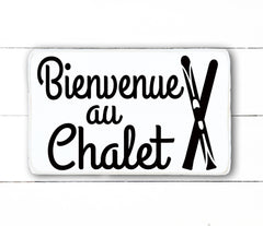 welcome to the chalet / ski. hand made wood sign, handmade, wood sign in French, made in Quebec, Canada, sign frame board sign, made in Quebec, Canada, local purchase, Estrie, Montreal, Old Shack