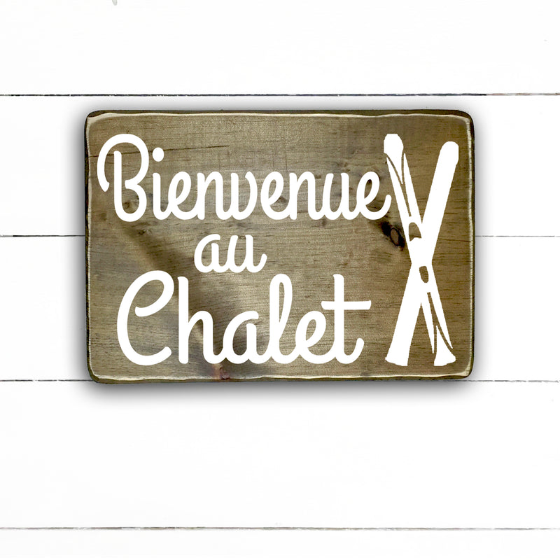 Welcome to the chalet. hand made wood sign, handmade, wood sign in French, made in Quebec, Canada, sign frame board sign, made in Quebec, Canada, local purchase, Estrie, Montreal, Old Shack