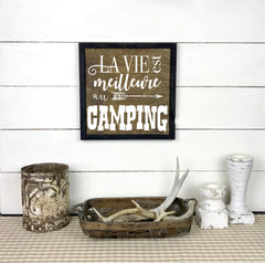Life is better at the campsite., Hand made wood sign, handmade, wood sign in French, made in Quebec, Canada, sign frame picture board, made in Quebec, Canada, local purchase, Estrie, Montreal, Old Shack
