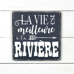 Life is better at the river, hand made wood sign, handmade, wood sign in French, made in Quebec, Canada, sign frame picture board, made in Quebec, Canada, local purchase, Estrie, Montreal, Old Shack