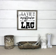 Life is better at the lake, hand made wood sign, handmade, wood sign in French, made in Quebec, Canada, sign frame picture board, made in Quebec, Canada, local purchase, Estrie, Montreal, Old Shack