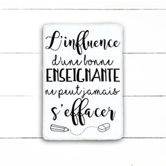 the influence of a good teacher, handmade, wood sign in French, made in Quebec, Canada, sign frame picture board, made in Quebec, Canada, local purchase, Estrie, Montreal, Old Shack