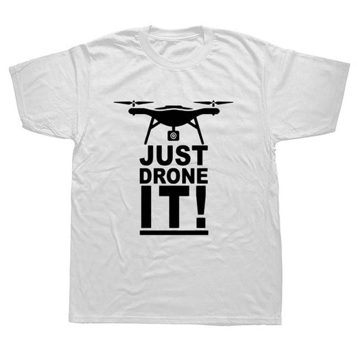 Tee-shirt  JUST DRONE IT !
