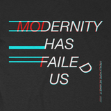 Modernity Has Failed Us Short Sleeve Tee [EXCLUSIVE]
