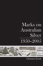 Load image into Gallery viewer, Marks on Australian Silver: 1950-2005, by Christine Erratt