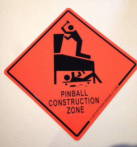 Pinball Construction Zone Sign