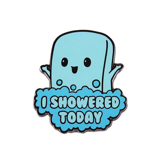 I Showered Today Enamel Pin
