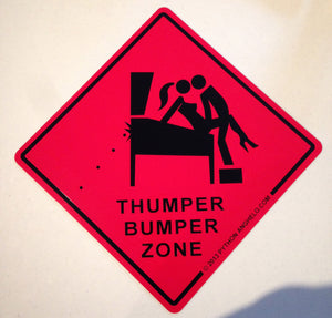 Thumper Bumper Zone Sign
