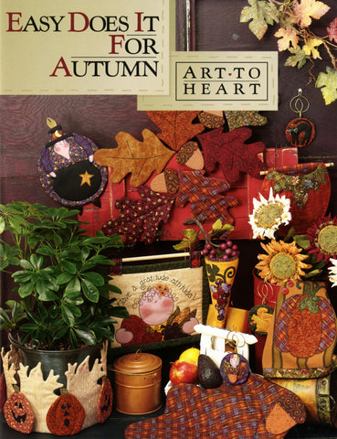 Easy Does It For Autumn Quilt Book by Art to Heart #521B by Nancy Halvorsen