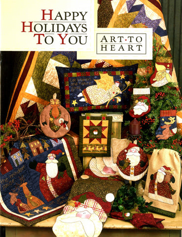 Happy Holidays To You Quilt Book by Art to Heart #522B by Nancy Halvorsen