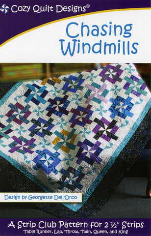 "Chasing Windmills, a 2 1/2"" Strip Pattern from Cozy Quilt Designs # CQD01113"