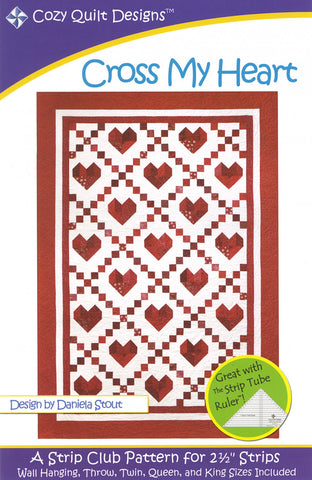 "Cross My Heart, A Strip Pattern for 2 1/2"" Strips by Cozy Quilt Designs # CQD01021"