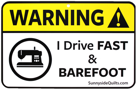"WARNING I Drive FAST & BAREFOOT 8.5"" x 5.5"" Sign by Sunnyside Quilts #DRV002"