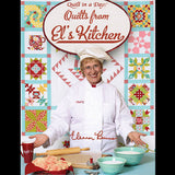 Quilts from El's Kitchen, Quilt in a Day Book from Chef Eleanor Burns