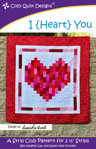 "I {Heart} You, a 2 1/2"" Strip Pattern from Cozy Quilt Designs # CQD01186"
