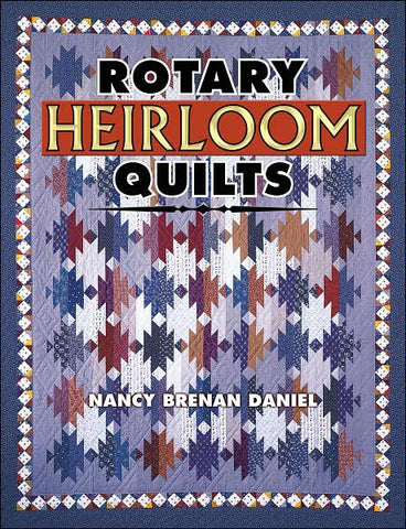Rotary Heirloom Quilts Book by Nancy Daniel for AQS