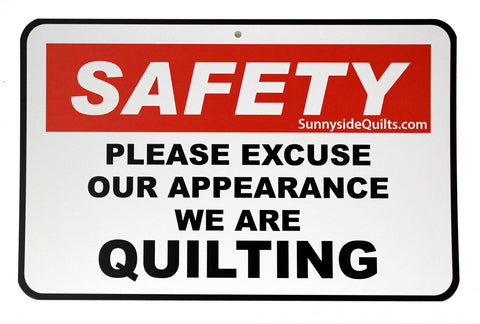 "SAFETY We are Quilting 8.5"" x 5.5"" Sign by Sunnyside Quilts #SAF001"