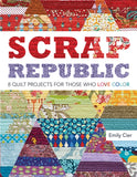 SCRAP REPUBLIC 8 Quilt Projects for Those Who LOVE Color.  Book by Emily Cier