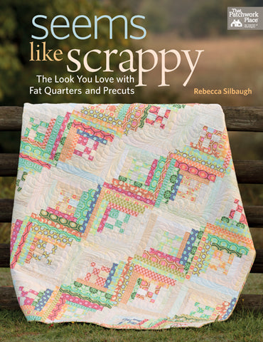 Seems like Scrappy The Look You Love w/ Fat Quarters & Precuts, Rebecca Silbaugh